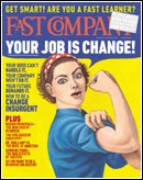 Fast Company issue featuring Robert Reich's cover story, 'Your Job is Change'.