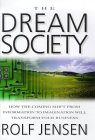 Rolf Jensen's 'Dream Society' is a Sohodojo must-read.