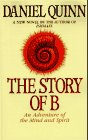 The Story of B by Daniel Quinn, book or media cover image.